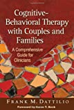 img - for Cognitive-Behavioral Therapy with Couples and Families: A Comprehensive Guide for Clinicians book / textbook / text book