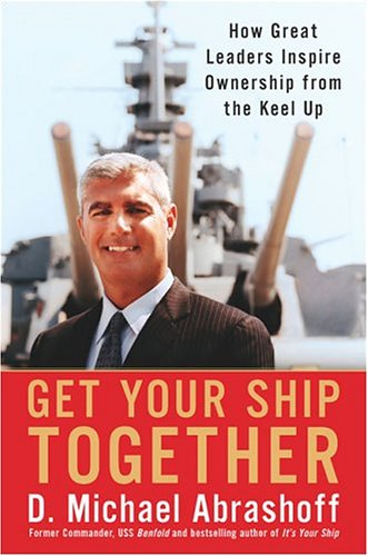 Image for Get Your Ship Together : How Great Leaders Inspire Ownership From The Keel Up