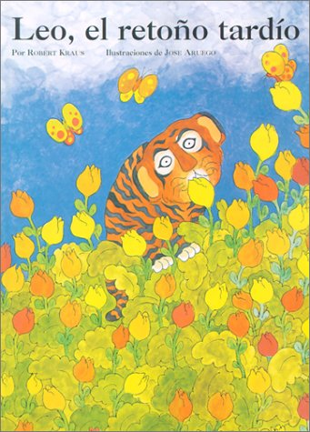Leo the Late Bloomer: Leo,el Retono Tardio (Spanish Edition)