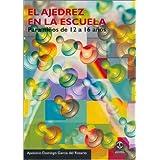 AJEDREZ EN LA ESCUELA. Para niños de 12 a 16 años, EL (Caissa (paidotribo))