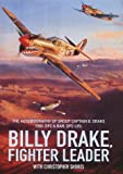 Billy Drake, Fighter Leader: The Autobiography of Group Captain B.Drake DSO, DFC and Bar, US DFC