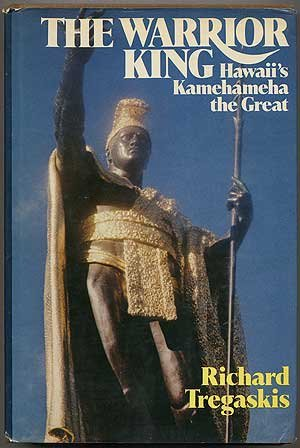 The Warrior King: Hawaii's Kamehameha the Great PDF