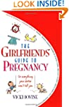 The Girlfriend's Guide to Pregnancy:...