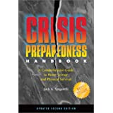 Crisis Preparedness Handbook: A Comprehensive Guide to Home Storage and Physical Survival ~ Jack A. Spigarelli
