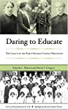 img - for Daring to Educate: The Legacy of the Early Spelman College Presidents book / textbook / text book