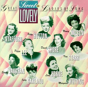 Sweet & Lovely: Great Ladies Of Song