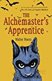 The Alchemaster's Apprentice: A Novel (1590204042) by Moers, Walter