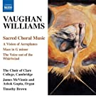 Vaughan Williams: Choral Music (Including Vision Of Aeroplanes/ Mass In G Minor)