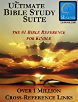 Ultimate Bible Study Suite; KJV Bible (Red Letter), Hebrew/Greek Dictionaries and Concordance, Easton's & Smith's Bible Dictionaries, Nave's Topical Guide, (1 Million Links) (English Edition)