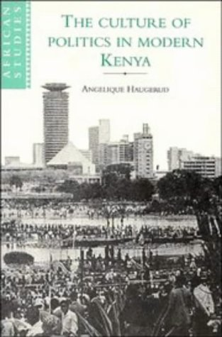 The Culture Of Politics In Modern Kenya (African Studies)