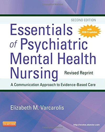 Essentials of Psychiatric Mental Health Nursing - Revised Reprint, 2e, by Elizabeth M. Varcarolis RN  MA