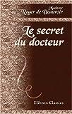 echange, troc Madame Roger de Beauvoir - Le secret du docteur