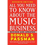 All You Need to Know About the Music Business: Seventh Edition ~ Donald S. Passman