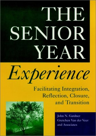 The Senior Year Experience: Facilitating Integration, Reflection, Closure, and Transition (Jossey-Bass Higher and Adult Education Series) (Facilitating Career Development compare prices)