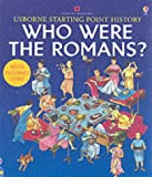 Who Were the Romans? (Starting point history) (French Edition) (074605257X) by Cox, Phil Roxbee