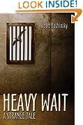 Heavy Wait: A Strange Tale
