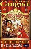 echange, troc Le Théâtre de Guignol : Le Petit chaperon rouge et 3 autres histoires [VHS]