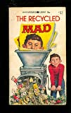 The Recycled Mad (0446648361) by MAD MAGAZINE, EDITORS OF