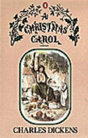 A Christmas Carol (In Prose:  Being A Ghost Story of Christmas)