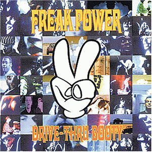 Freak Power - Drive Thru Booty/in Dub - Zortam Music