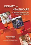 img - for Dignity in Health Care: A Practical Approach for Nurses book / textbook / text book