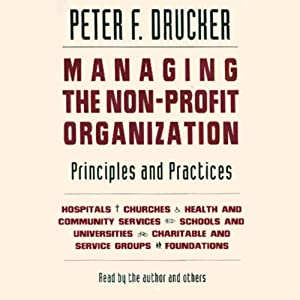 Managing the Non-Profit Organization: Principles and Practices | [Peter F. Drucker]