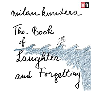 The Book of Laughter and Forgetting | [Milan Kundera]