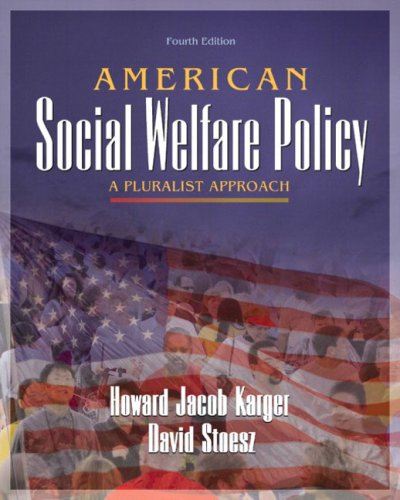 American Social Welfare Policy: A Pluralist Approach (4th Edition)