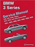 BMW 3 Series (E30): Service Manual: 1984-1990: 318i, 325, 325e, 325rd, 325i, 325is and 325i Convertible