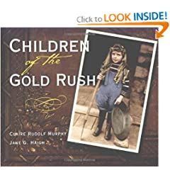 Children of the Gold Rush by Claire Rudolf Murphy and Jane G Haigh