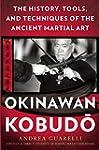 Okinawan Kobudo: The History, Tools,...