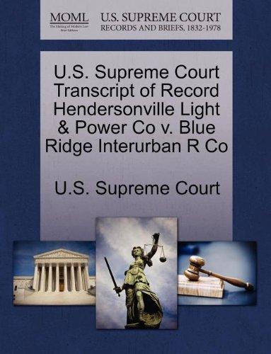 U.S. Supreme Court Transcript of Record Hendersonville Light & Power Co v. Blue Ridge Interurban R Co