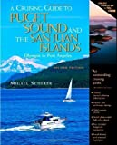 img - for A Cruising Guide to Puget Sound and the San Juan Islands: Olympia to Port Angeles by Migael Scherer (Dec 16 2004) book / textbook / text book