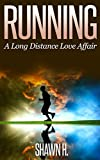 Running: A Long Distance Love Affair