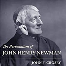 The Personalism of John Henry Newman Audiobook by John F. Crosby Narrated by Kevin F. Spalding