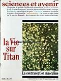 SCIENCES ET AVENIR [No 420] du 01/01/1982 - LA VIE SUR TITAN - LA CONTRACEPTION MASCULINE - L'ARCHEOLOGIE DEVIENT UNE SCIENCE EXPERIMENTALE - LA REVANCHE DES FUSEES - LE MICROMONDE DES ACARIENS - DESPOISSONS A 4 PATTES - LES CARBURANTS SYNTHETIQUES - GERER LE RISQUE...