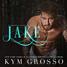 Jake: Immortals of New Orleans, Book 8 Audiobook by Kym Grosso Narrated by Ryan West