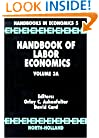 Handbook of Labor Economics: Volume 3A (Handbooks in Economics)