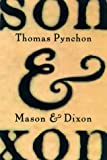 Mason & Dixon: A Novel (0805058370) by Thomas Pynchon