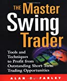 img - for The Master Swing Trader: Tools and Techniques to Profit from Outstanding Short-Term Trading Opportunities book / textbook / text book