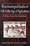 Bioarchaeological Studies of Life in the Age of Agriculture: A View from the Southeast (081731007X) by Lambert, Patricia M.
