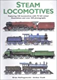 Steam Locomotives: Fully Illustrated Featuring 150 Locomotives and Over 300 Photographs and Illustrations (0785812253) by Hollingsworth, Brian