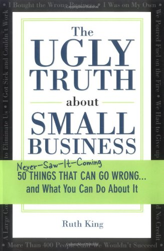 The Ugly Truth about Small Business: 50...