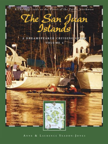 Dreamspeaker Cruising Guide Series: The San Juan Islands: Volume 4 (Dreamspeaker Series)