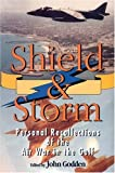 Shield and Storm: Personal Recollections of the Air War in the Gulf John Godden