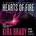 Hearts of Fire: A Deadglass Novella Audiobook by Kira Brady Narrated by Xe Sands