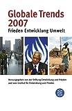 Globale Trends 2007: Frieden - Entwicklung - Umwelt -