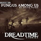 A Fungus Among Us: Fangoria's 'Dreadtime Stories' Series | [Steve Nubie]