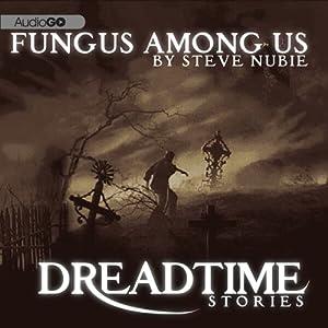 A Fungus Among Us: Fangoria's 'Dreadtime Stories' Series | [Steve Nubie]