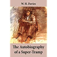 The Autobiography of a Super-Tramp Kindle Edition for Free